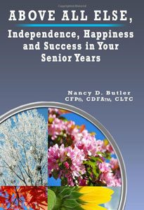 Above All Else – Independence, Happiness and Success in Your Senior Years